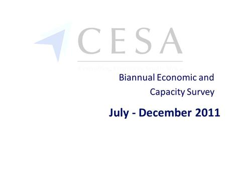 July - December 2011 Biannual Economic and Capacity Survey.