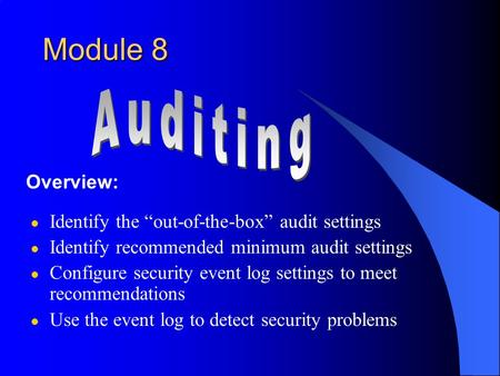 "L Identify the ""out-of-the-box"" audit settings l Identify recommended minimum audit settings l Configure security event log settings to meet recommendations."