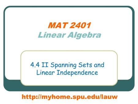 MAT 2401 Linear Algebra 4.4 II Spanning Sets and Linear Independence