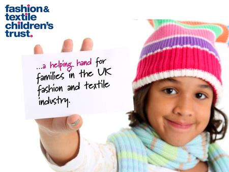 …a helping hand for families in the UK fashion and textile industry.