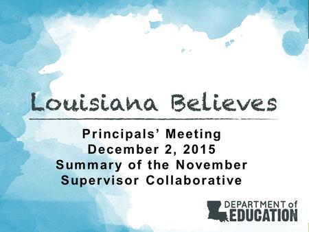 Principals' Meeting December 2, 2015 Summary of the November Supervisor Collaborative.