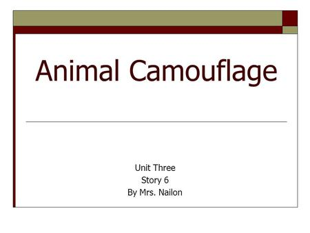 Animal Camouflage Unit Three Story 6 By Mrs. Nailon.