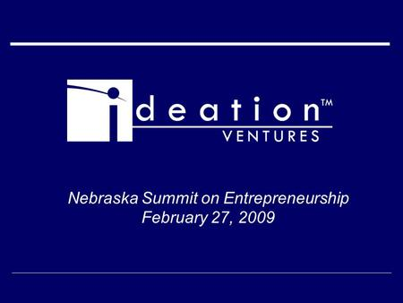 Nebraska Summit on Entrepreneurship February 27, 2009.