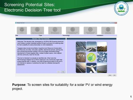 Screening Potential Sites: Electronic Decision Tree tool 1 Purpose: To screen sites for suitability for a solar PV or wind energy project.
