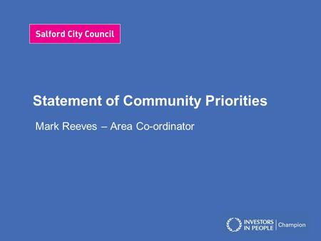 Statement of Community Priorities Mark Reeves – Area Co-ordinator.