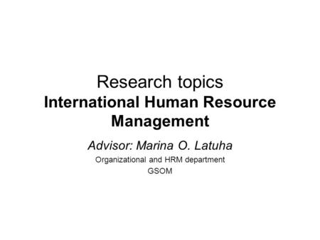 research in hrm at international scenario 'best practices' in international human resource management: research design and methodology human resource management, forthcoming)  traditional comparative hrm research are also briefly examined implications and  while these scenarios suggest paths that multinational enterprises have indeed taken to be competitive, they are.