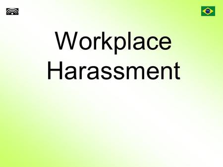 Workplace Harassment. Workplace Harassment Definition Workplace harassment is where a person is subjected to annoying behavior when working. It is an.