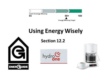 Using Energy Wisely Section 12.2. Your Hydro (Energy) Bill.