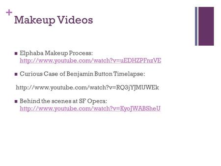 + Makeup Videos Elphaba Makeup Process:   Curious Case of Benjamin.