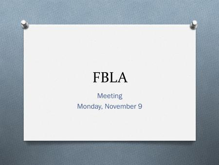 FBLA Meeting Monday, November 9. Fundraiser O Upcoming Costs: Approx. O $10 competition fees O $80 state competition fees O Due on Tuesday Nov. 17.