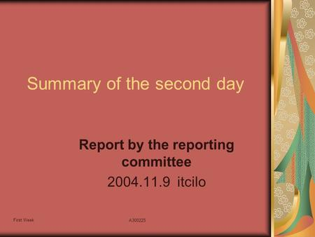 First Week A300225 Summary of the second day Report by the reporting committee 2004.11.9 itcilo.