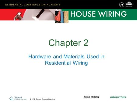 Hardware and Materials Used in Residential Wiring Chapter 2.
