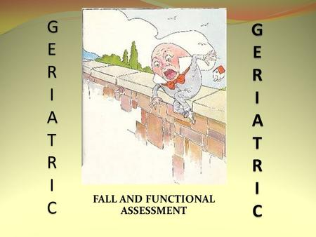 FALL AND FUNCTIONAL ASSESSMENT GERIATRICGERIATRICGERIATRICGERIATRIC.