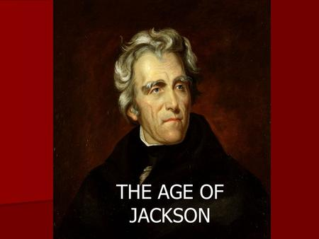 the revolutionary age of andrew jackson The revolutionary age of andrew jackson has 14 ratings and 1 review lobstergirl said: andrew jackson's presidency was revolutionary because he greatly.