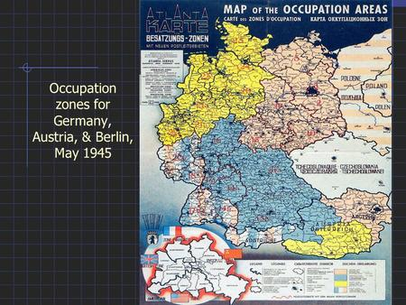 Occupation zones for Germany, Austria, & Berlin, May 1945