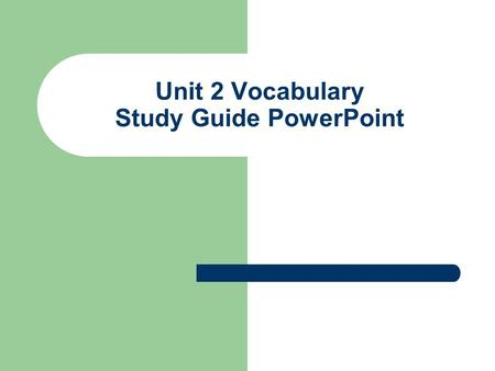 Unit 2 Vocabulary Study Guide PowerPoint. Definition 1 To had moved along smoothly.