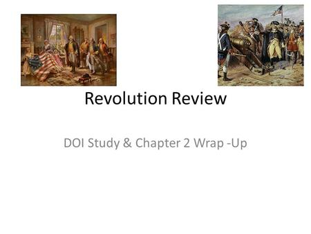 Revolution Review DOI Study & Chapter 2 Wrap -Up.