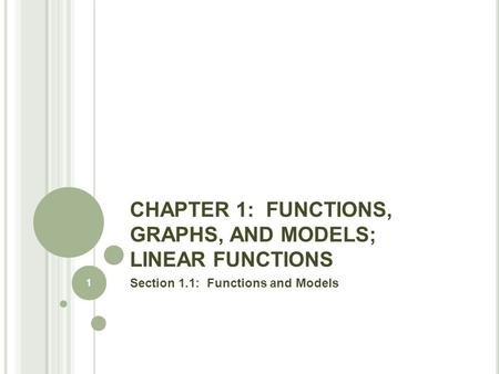 CHAPTER 1: FUNCTIONS, GRAPHS, AND MODELS; LINEAR FUNCTIONS Section 1.1: Functions and Models 1.