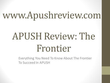 turner thesis apush Apush chapter 26 flashcards primary tabs view  turner thesis: the historian frederick jackson turner argued that the frontier was the key factor in the.