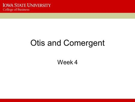 Otis and Comergent Week 4. Otis Given the organization's culture and history, what hurdles would you expect that Otis faced when it implemented the Otisline.