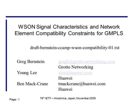 Page - 1 76 th IETF – Hiroshima, Japan, November 2009 WSON Signal Characteristics and Network Element Compatibility Constraints for GMPLS Greg
