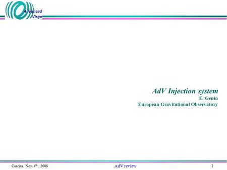 Cascina, Nov. 4 th, 2008 AdV review 1 AdV Injection system E. Genin European Gravitational Observatory.