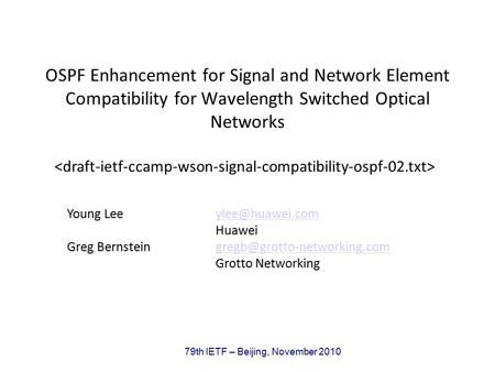 79th IETF – Beijing, November 2010 OSPF Enhancement for Signal and Network Element Compatibility for Wavelength Switched Optical Networks Young