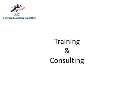 Training & Consulting Learning & Managing Capabilities.