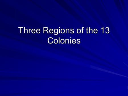 Three Regions of the 13 Colonies. New England Colonies New Hampshire, Connecticut, Rhode Island, Mass., Maine Rocky soil not good for much farming The.