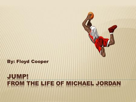 By: Floyd Cooper  One trying to win Each competitor is trying to dribble the basketball to the goal and score.