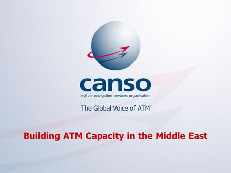 The Global Voice of ATM Building ATM Capacity in the Middle East.