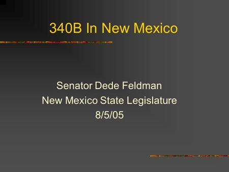 340B In New Mexico Senator Dede Feldman New Mexico State Legislature 8/5/05.