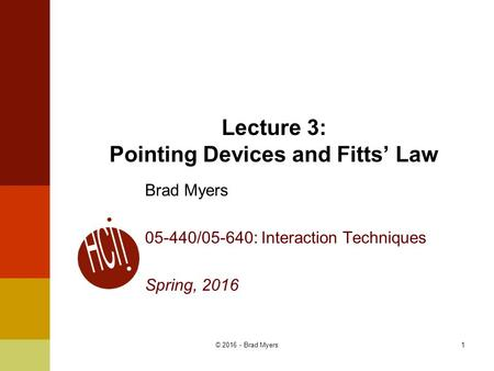 Lecture 3: Pointing Devices and Fitts' Law