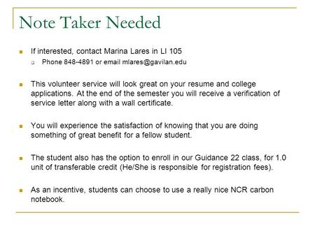 Note Taker Needed If interested, contact Marina Lares in LI 105  Phone 848-4891 or  This volunteer service will look great on.