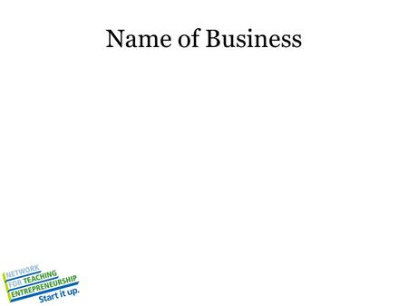 Name of Business. Problem/Unmet Need Solution/How Business Fills Need.