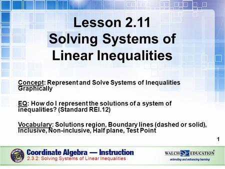 Lesson 2.11 Solving Systems of Linear Inequalities Concept: Represent and Solve Systems of Inequalities Graphically EQ: How do I represent the solutions.