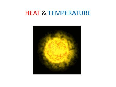 HEAT & TEMPERATURE. Factors That Affect Weather: MOISTURE, TEMPERATURE & AIR MOVEMENT