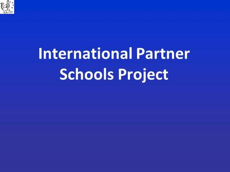 International Partner Schools Project. As part of the new Scottish Government 1 + 2 Initiative, why don't we create a bigger learning context for our.