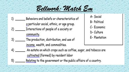 Bellwork: Match Em. Guided Vocabulary Notes Unit 2 A primary source is a written document by someone who witnessed an event or someone who lived during.