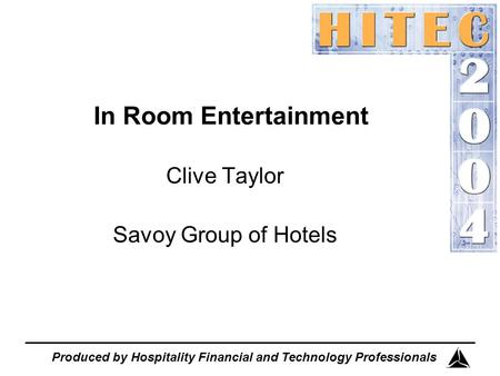 Produced by Hospitality Financial and Technology Professionals Clive Taylor Savoy Group of Hotels In Room Entertainment.
