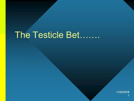 11/02/2016 1 The Testicle Bet…….. 11/02/2016 2 One day, an old lady went to the Bank of Canada with a large bag full of money. The old lady insisted on.