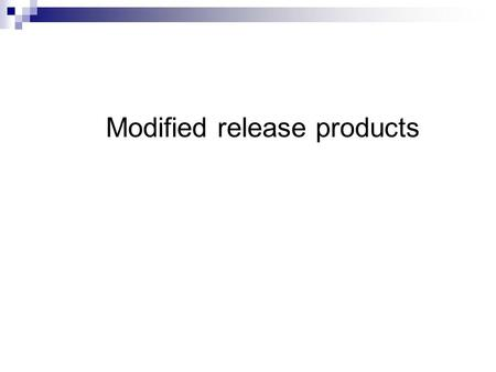 Modified release products. Considerations in the evaluation of modified release products Requirements for preparing extended release products. The bioavailability.