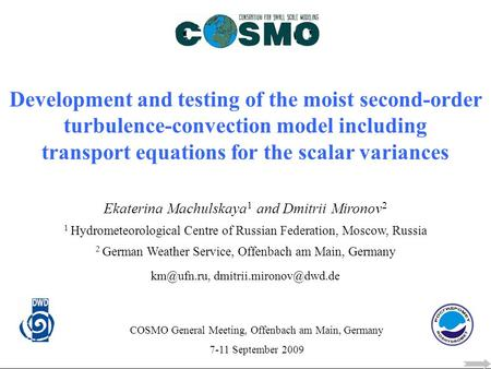 Development and testing of the moist second-order turbulence-convection model including transport equations for the scalar variances Ekaterina Machulskaya.