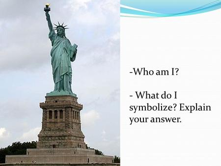 -Who am I? - What do I symbolize? Explain your answer.