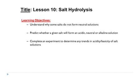 Title: Lesson 10: Salt Hydrolysis