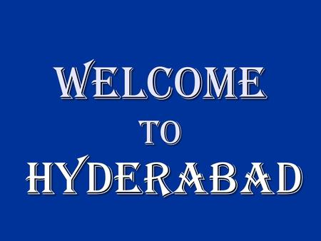 Welcome To Hyderabad. Before British in India Before independence.