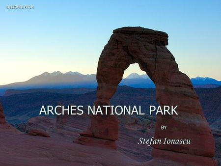 ARCHES NATIONAL PARK BY Stefan Ionascu DELICATE ARCH.