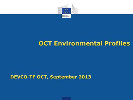 OCT Environmental Profiles DEVCO-TF OCT, September 2013.
