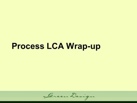 Process LCA Wrap-up. Admin Issues Friday Feb 16th? When?