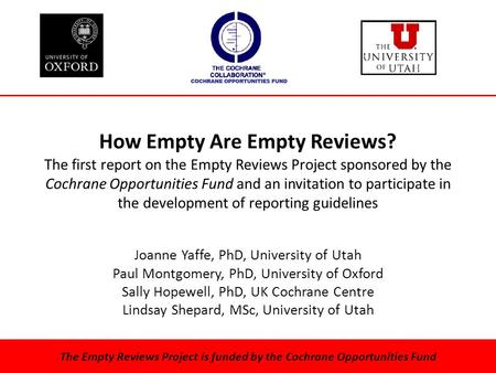 How Empty Are Empty Reviews? The first report on the Empty Reviews Project sponsored by the Cochrane Opportunities Fund and an invitation to participate.